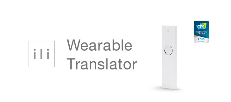 ili Is First Wearable Translator Audio or voice language Translate electronic device machine online The World